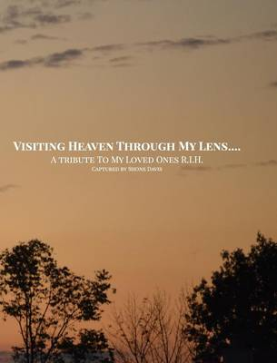 Visiting Heaven Through My Lens (Hardback)