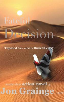 Fateful Decision _________________________________________________ Exposed from Within a Buried Secret (Paperback)