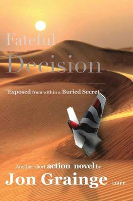 Fateful Decision _________________________________________________ Exposed from Within a Buried Secret (Hardback)
