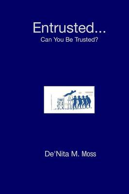 Entrusted... Can You Be Trusted? (Paperback)