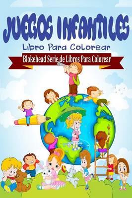 Juegos Infantiles Libro Para Colorear (Paperback)