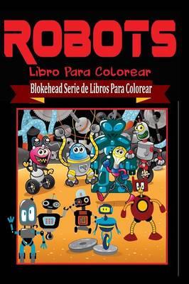 Robots Libro Para Colorear (Paperback)