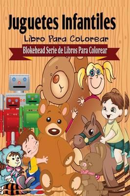 Juguetes Infantiles Libro Para Colorear (Paperback)