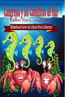 Cangrejos y Los Caballitos de Mar Libro Para Colorear (Paperback)