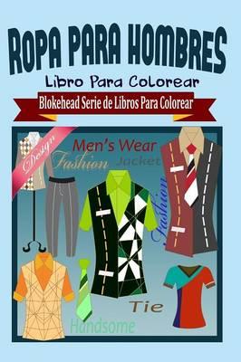 Ropa Para Hombres Libro Para Colorear (Paperback)