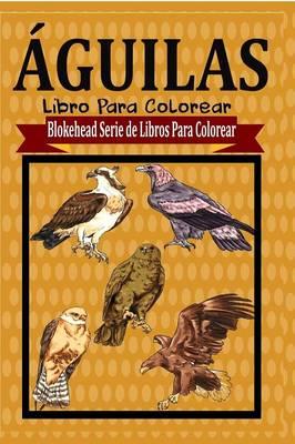�guilas Libro Para Colorear (Paperback)