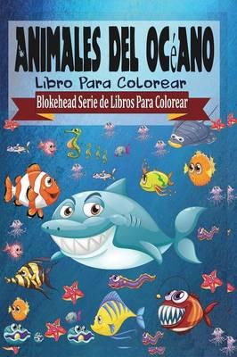 Animales del Oceano Libro Para Colorear (Paperback)