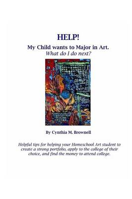 Help! My Child Wants to Major in Art. What Do I Do Next? (Paperback)