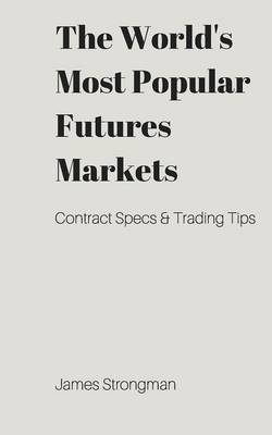 The World's Most Popular Futures Markets (Paperback)