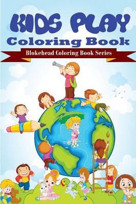 Kids Play Coloring Book (Paperback)