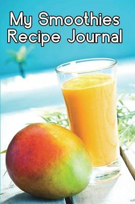 My Smoothies Recipe Journal (Paperback)