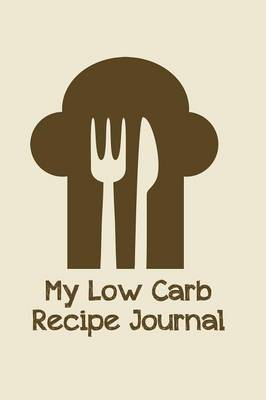 My Low Carb Recipe Journal (Paperback)