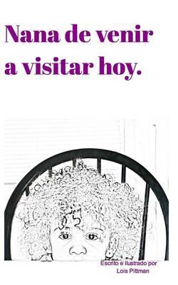 Nana de Venir a Visitar Hoy. (Paperback)