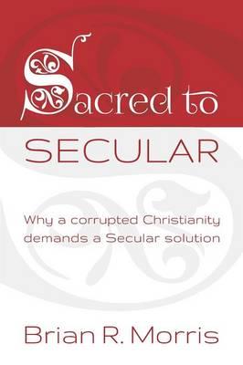 Sacred to Secular (Paperback)