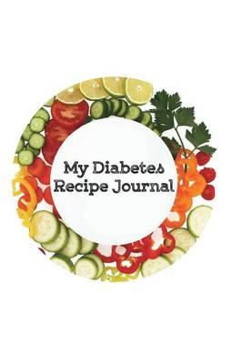 My Diabetes Recipe Journal (Paperback)