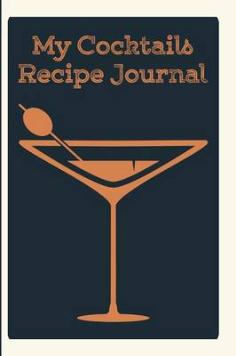 My Cocktails Recipe Journal (Paperback)
