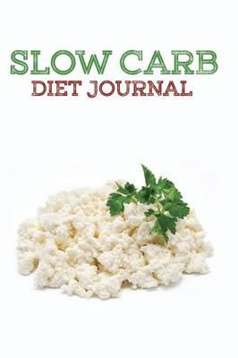 Slow Carb Diet Journal (Paperback)