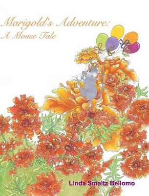 Marigold's Adventure: A Mouse Tale (Hardback)
