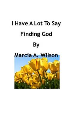 I Have a Lot to Say (Paperback)