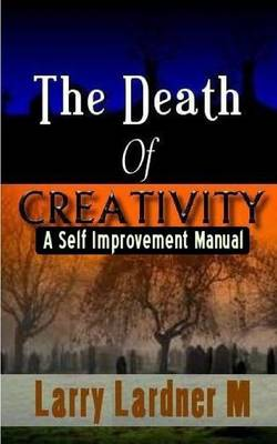 The Death of Creativity (Paperback)
