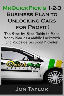 Mrquickpick's 1-2-3 Business Plan to Unlocking Cars for Profit! (Paperback)