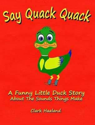 Say Quack Quack (Hardback)