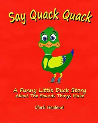 Say Quack Quack (Paperback)
