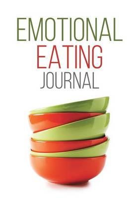 Emotional Eating Journal (Paperback)
