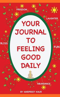 Your Journal to Feeling Good Daily (Paperback)