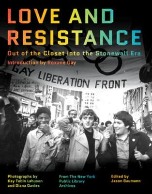 Love and Resistance - Out of the Closet into the Stonewall Era (Hardback)