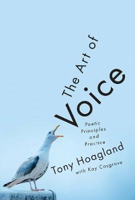 The Art of Voice: Poetic Principles and Practice (Hardback)