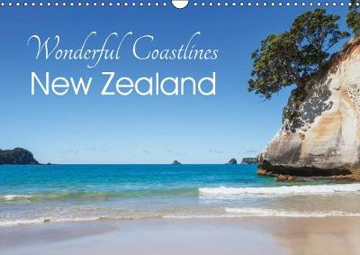 Wonderful Coastlines New Zealand 2019: Fantastic and lonely beaches - Calvendo Nature (Calendar)