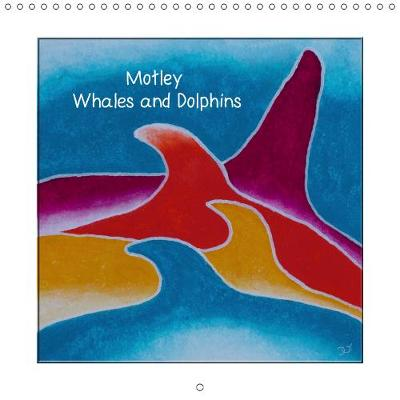 Motley Whales and Dolphins 2019: Colourful paintings for whale and dolphin fans - Calvendo Animals (Calendar)