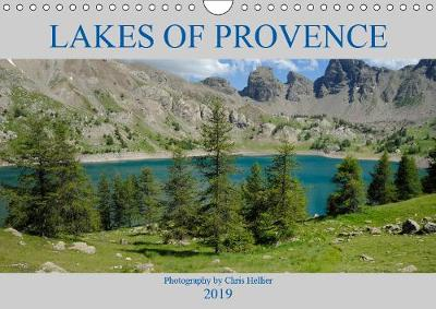 Lakes of Provence 2019: A year-round trip to some of the most beautiful lakes in Provence. - Calvendo Nature (Calendar)