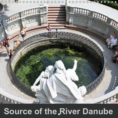 Source of the river Danube 2019: The world famous Danube - Calvendo Places (Calendar)
