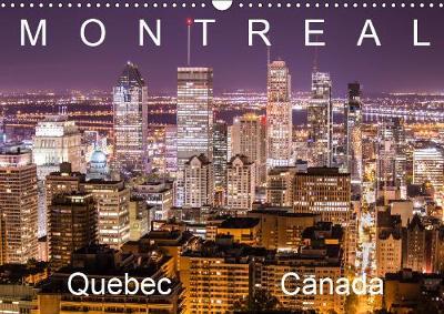 Montreal Quebec Canada 2019: Amazing Montreal Quebec Canada - Calvendo Places (Calendar)