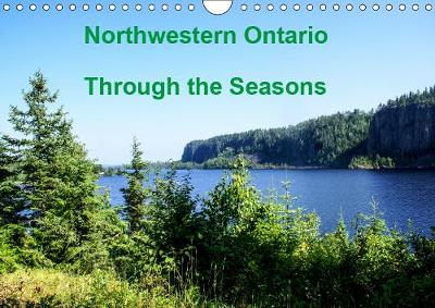 Northwestern Ontario Through the Seasons 2019: Beautiful scenes of Northwestern Ontario - Calvendo Nature (Calendar)
