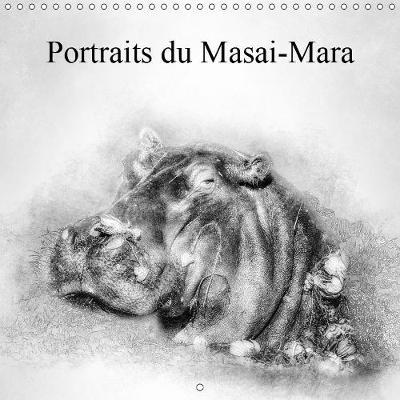 Portraits du Masai-Mara 2019: Portraits des habitants de la savane - Calvendo Nature (Calendar)