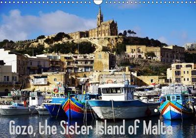 Gozo - Malta's little sister island 2019: This calendar explores Malta's little sister and her original life - Calvendo Places (Calendar)