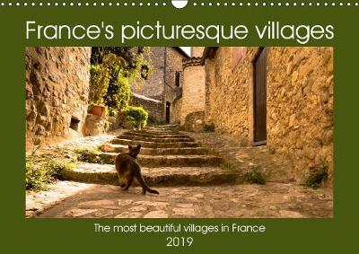 France's picturesque villages 2019: The beautiful and medieval villages in France can be found in nearly every region - Calvendo Places (Calendar)