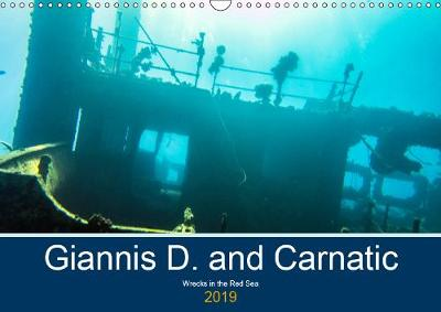 Giannis D and Carnatic - Wrecks in the Red Sea 2019: Experience wreck diving - Calvendo Places (Calendar)