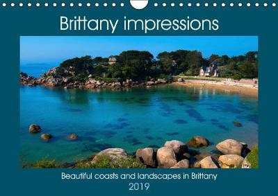 Brittany impressions 2019: Be enchanted from the beautiful coasts and landscapes by one of the most beautiful regions in France - Calvendo Nature (Calendar)