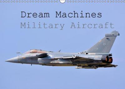 Dream Machines Military Aircraft 2019: View some of the best military aircraft on the planet - Calvendo Hobbies (Calendar)