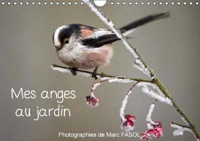 Mes anges au jardin 2019: Especes communes des jardins... du moins, la ou la biodiversite est reine - Calvendo Nature (Calendar)