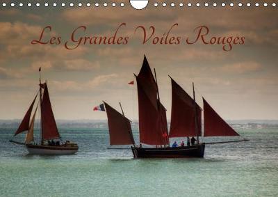 Les Grandes Voiles Rouges 2019: Ballet de voiles et de vieux greements - Calvendo Places (Calendar)
