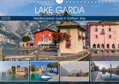 Lake Garda Mediterranean oasis in Northern Italy 2019: The jewel of Italian lakes with picturesque fishing villages and majestic mountains. - Calvendo Places (Calendar)