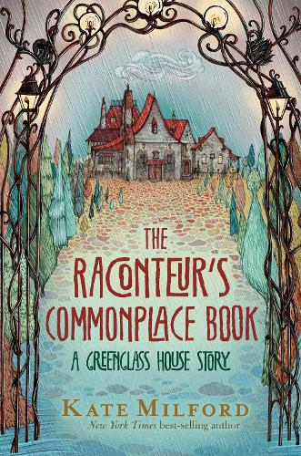 Raconteur's Commonplace Book : A Greenglass House Story (Hardback)