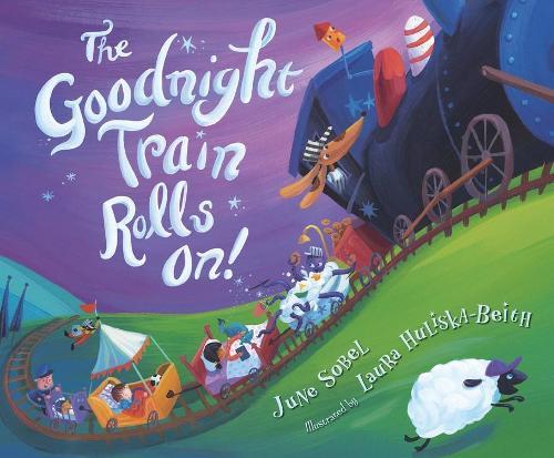 The Goodnight Train Rolls On! (Hardback)