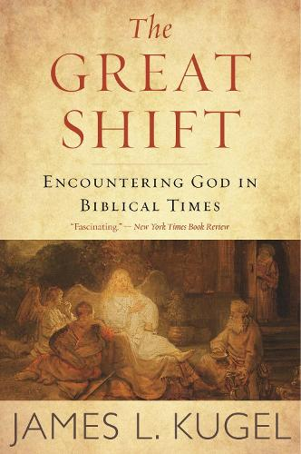 The Great Shift: Encountering God in Biblical Times (Paperback)