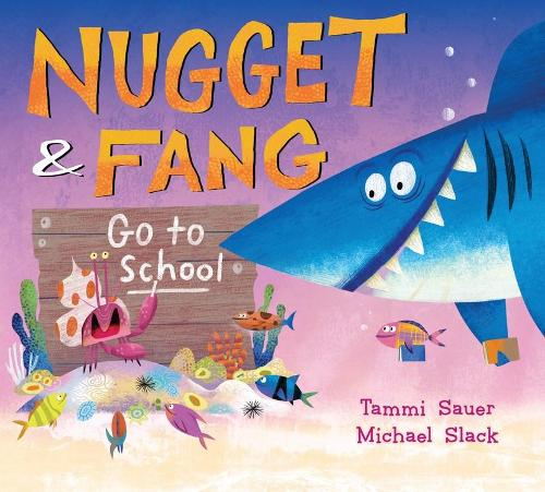 Nugget and Fang Go to School (Hardback)
